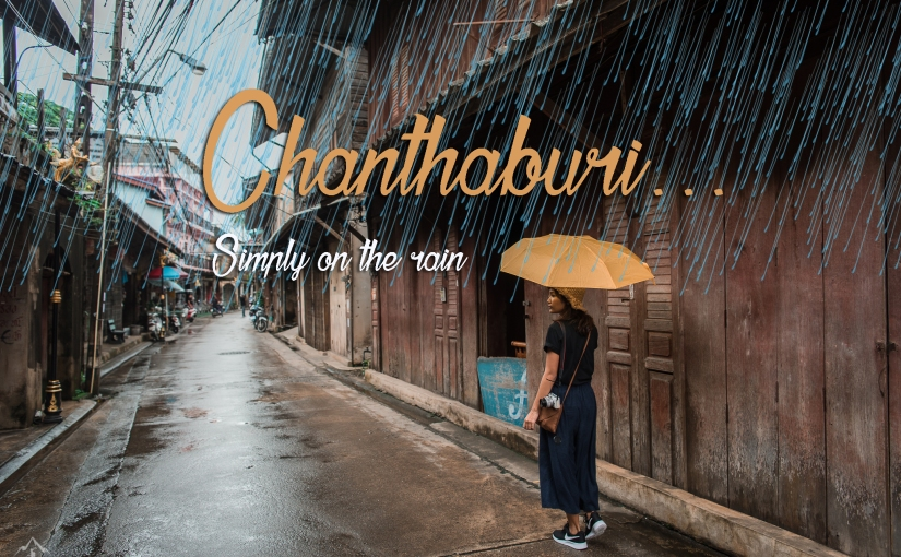 วันฝนพรำ ณ จันทบุรี [NonstopJourney]