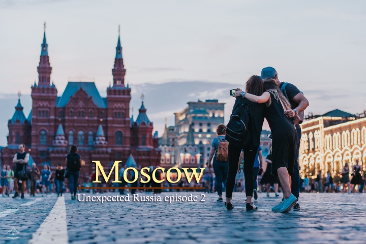 Unexpected Russia Ep.2 : Moscow