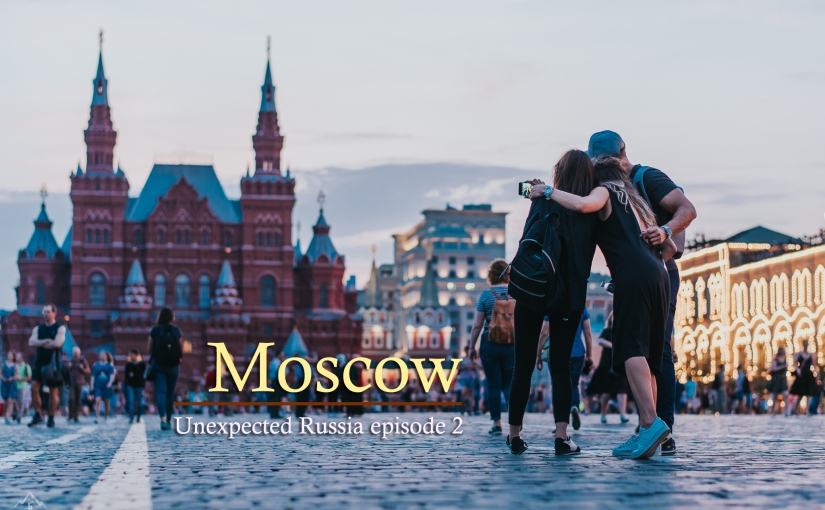 Unexpected Russia Ep.2 :Moscow