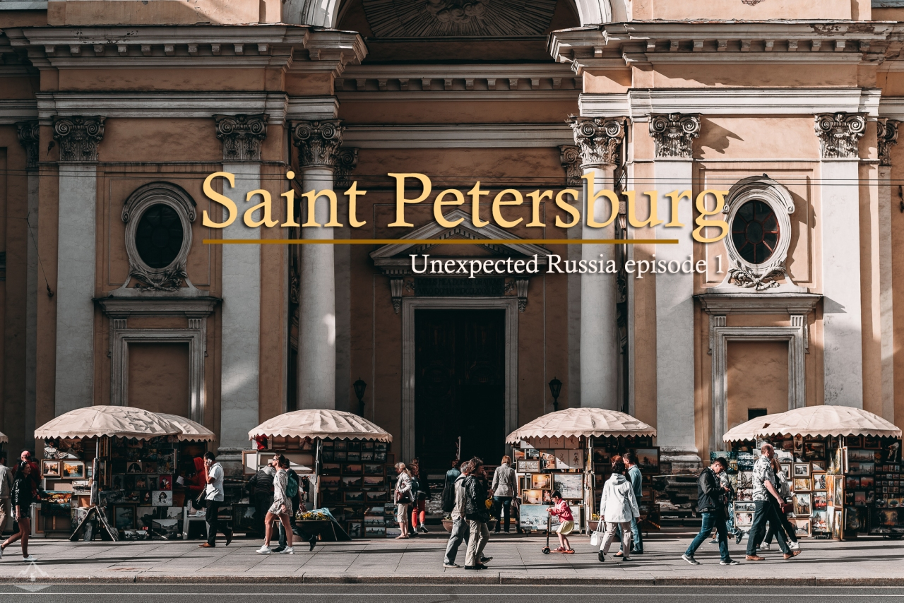 Unexpected Russia Ep.1 : Saint Petersburg