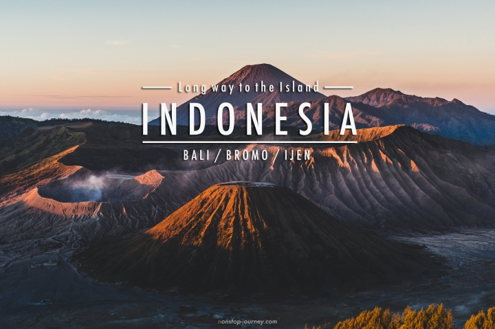 Long way to the Island : INDONESIA (Bali / Bromo / Ijen)
