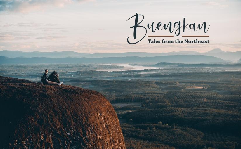 Buengkan : Tales from theNortheast
